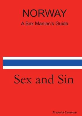 Norway - A Sex Maniac's Guide (Paperback)