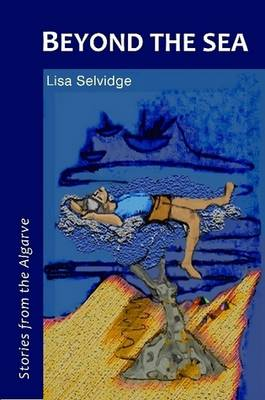 Beyond the Sea - Stories from the Algarve (Paperback)