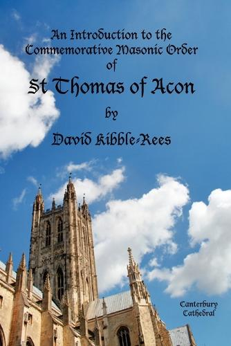 An Introduction to the Commemorative Masonic Order of St Thomas of Acon (Paperback)