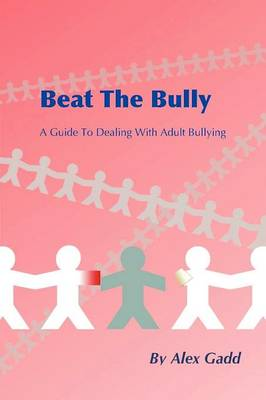 Beat The Bully By Alex Gadd Waterstones