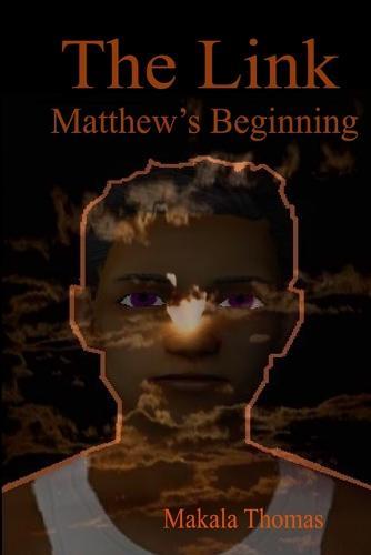 The Link: Matthew's Beginning (Paperback)