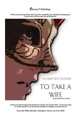 To Take A Wife (To Have Not To Hold) (Paperback)