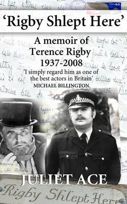 Rigby Shlept Here: A Memoir of Terence Rigby (1937-2008) (Paperback)