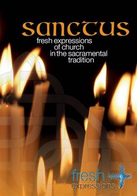 Sanctus: Fresh Expressions of Church in the Sacramental Tradition (DVD)