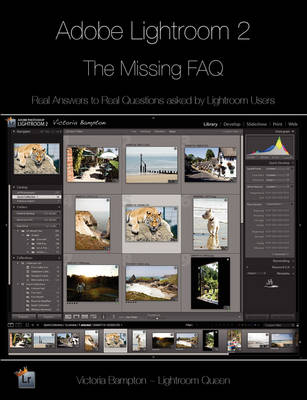 Adobe Lightroom 2 - the Missing FAQ: Real Answers to Real Questions from Lightroom Users (Paperback)