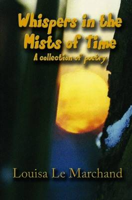 Whispers in the Mists of Time: A Collection of Poetry (Paperback)