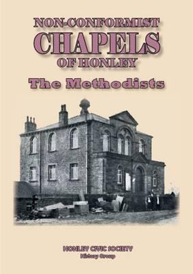 Non-conformist Chapels of Honley - The Methodists (Paperback)