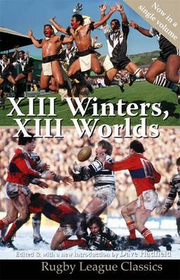 XIII Winters, XIII Worlds - Rugby League Classics No. 4 (Paperback)