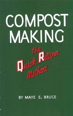 Compost Making: The Quick Return Method (Paperback)