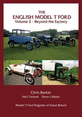The English Model T Ford: Beyond the Factory Volume 2 (Hardback)