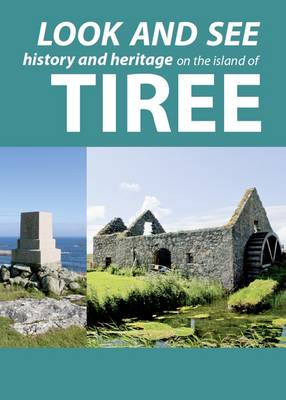 Look and See: History and Heritage on the Island of Tiree (Paperback)