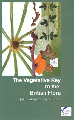 The Vegetative Key to the British Flora: A New Approach to Plant Identification (Paperback)