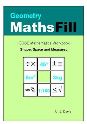 Geometry Mathsfill: GCSE Mathematics Workbook (Paperback)