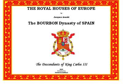 The Royal Houses of Europe: The Bourbon Dynasty of Spain (Spiral bound)