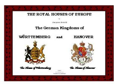 The Royal Houses of Europe: The German Kingdoms of  Wurttemberg and Hanover (Spiral bound)