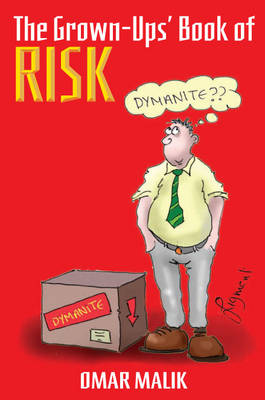 The Grown Ups' Book of Risk: Why **it Happens (Paperback)