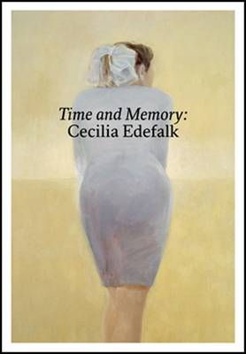 Time and Memory: Cecilia Edefalk and Gunnel Wahlstrand (Hardback)