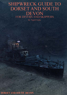 Shipwreck Guide to Dorset and South Devon (Paperback)