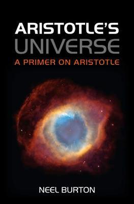 Aristotle's Universe: A Primer on Aristotle (Paperback)