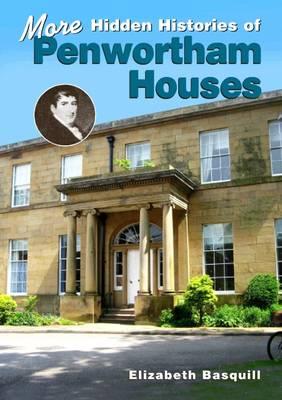 More Hidden Histories of Penwortham Houses - Local History Penwortham v. 3 (Paperback)