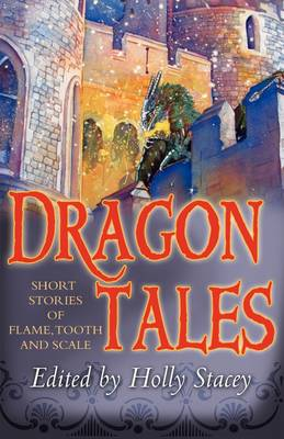 Dragontales: Short Stories of Flame, Tooth, and Scale (Paperback)