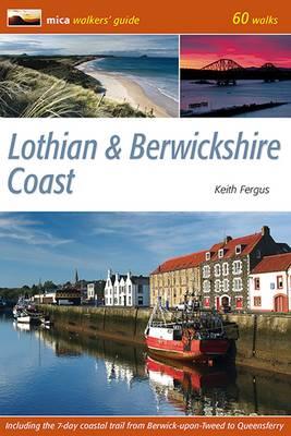 Lothian & Berwickshire Coast: 60 Walks - Mica Walkers Guide (Paperback)