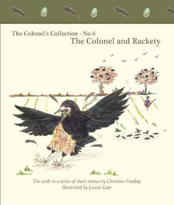 The The Colonel's Collection - No 6: The Colonel and Rackety - The Colonel's Collection 6 (Paperback)