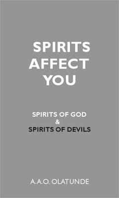 Spirits Affect You: Spirits of God and Spirits of Devils (Paperback)