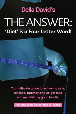 The Answer: Diet is a Four Letter Word (Paperback)