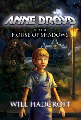 Anne Droyd and the House of Shadows (Paperback)