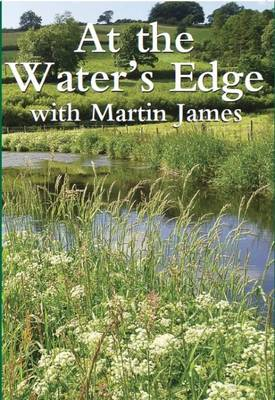 At the Water's Edge with Martin James (Hardback)