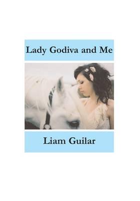 Lady Godiva and Me (Paperback)