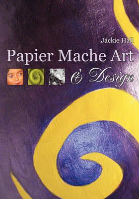 Papier Mache Art and Design (Paperback)