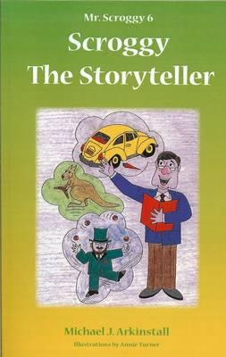 Mr Scroggy 6: Scroggy the Storyteller (Paperback)