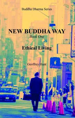 New Buddha Way: Ethical Living (Paperback)