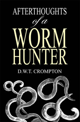 Afterthoughts of a Worm Hunter (Paperback)