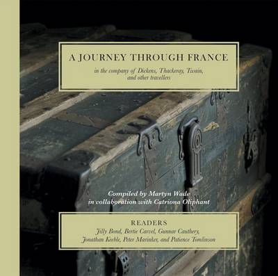 A Journey Through France: In the Company of Dickens, Thackeray, Twain, and Other Travellers