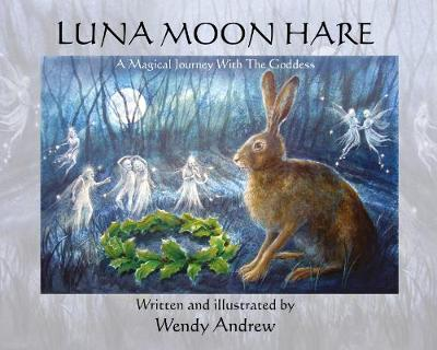 Luna Moon Hare: A Magical Journey with the Goddess (Paperback)