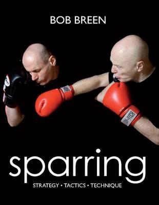 Sparring: Strategy, Tactics, Technique (Paperback)