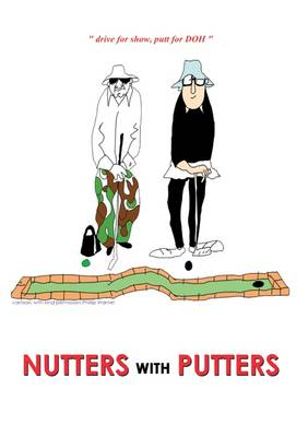 Nutters with Putters (Paperback)