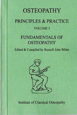 Osteopathy: Fundamentals of Osteopathy - Principles and Practice v. 3 (Paperback)