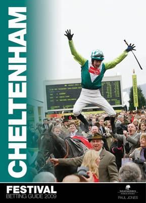 The Cheltenham Festival Betting Guide 2009 (Paperback)