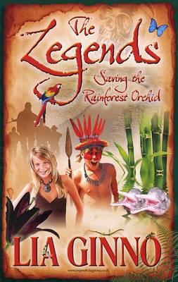 The Legends Saving the Rainforest Orchid - The Legends Bk. 2 (Paperback)