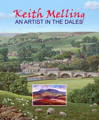 Keith Melling - An Artist in the Dales (Hardback)