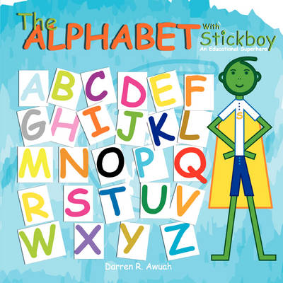 The Alphabet with Stickboy: An Educational Superhero (Paperback)
