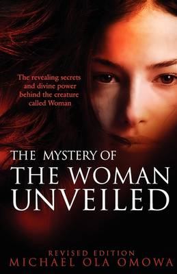 The Mystery of The Woman Unveiled (Paperback)
