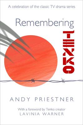 Remembering Tenko: A Celebration of the Classic TV Drama Series (Paperback)