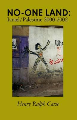 No-one Land: Israel/Palestine 2000-2002 (Paperback)