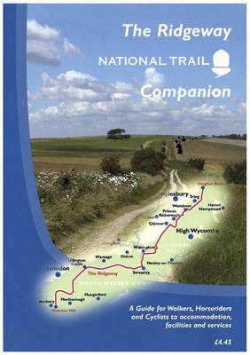 The Ridgeway National Trail Companion: A Guide for Walkers, Horseriders and Cyclists to Accommodation, Facilities and Services (Paperback)