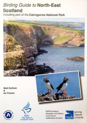 Birding Guide to North-East Scotland: Including Part of the Cairngorms National Park (Paperback)